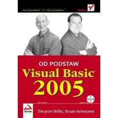 VISUAL BASIC 2005 OD PODSTAW Thearon Willis, Bryan Newsome