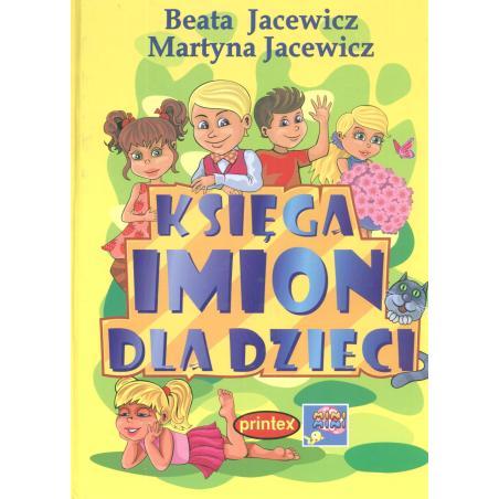 KSIEGA IMION DLA DZIECI Beata Jacewicz Martyna Jacewicz