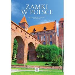 ZAMKI W POLSCE NAJPIĘKNIEJSZE POLSKIE TWIERDZE