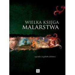 WIELKA KSIĘGA MALARSTWA Ewa Chabińska-Ilchanka, Luba Ristujczina