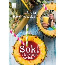 SOKI I KOKTAJLE ŚWIATA Pawlikowska Beata