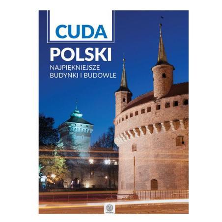 CUDA POLSKI NAJPIĘKNIEJSZE BUDYNKI I BUDOWLE