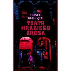 TEATR HRABIEGO EROSA Eliseo Alberto