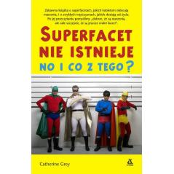 SUPERFACET NIE ISTNIEJE NO I CO Z TEGO Grey Catherine