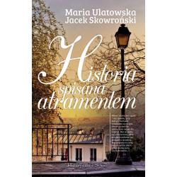 HISTORIA SPISANA ATRAMENTEM Maria Ulatowska