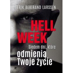 HELL WEEK SIEDEM DNI KTÓRE ODMIENIĄ TWOJE ŻYCIE Erik Bertrand Larssen