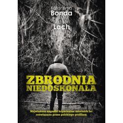ZBRODNIA NIEDOSKONAŁA Katarzyna Bonda Bogdan Lach