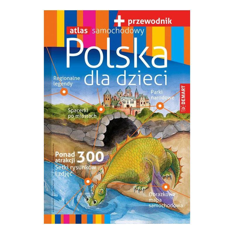 POLSKA DLA DZIECI PRZEWODNIK + ATLAS SAMOCHODOWY