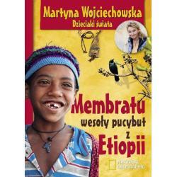 MEMBRATU WESOŁY PUCYBUT Z ETIOPII Martyna Wojciechowska