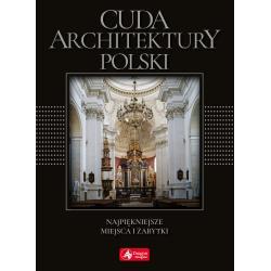 CUDA ARCHITEKTURY POLSKI NAJPIĘKNIEJSZE MIEJSCA I ZABYTKI Adamska Monika
