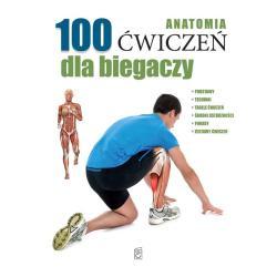 100 ĆWICZEŃ DLA BIEGACZY ANATOMIA Seijas Guillermo