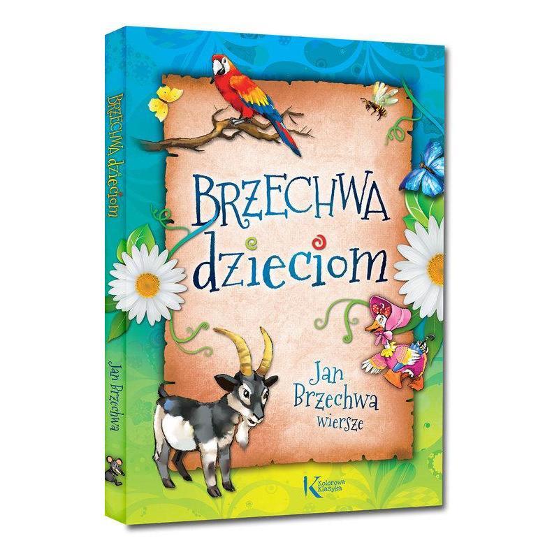 BRZECHWA DZIECIOM Brzechwa Jan