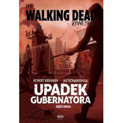 THE WALKING DEAD. ŻYWE TRUPY. UPADEK GUBERNATORA 2 Bonansinga, Jay