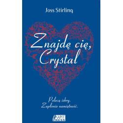 ZNAJDĘ CIĘ CRYSTAL Joss Stirlling