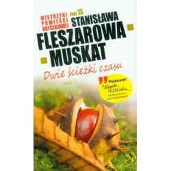 DWIE ŚCIEŻKI CZASU 1 Fleszarowa-Muskat Stanisława