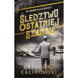 ŚLEDZTWO OSTATNIEJ SZANSY Kalinowski Grzegorz