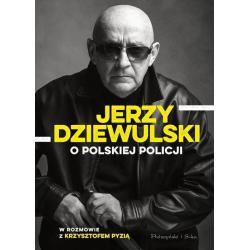 JERZY DZIEWULSKI O POLSKIEJ POLICJI Dziewulski, Jerzy