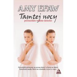 TAMTEJ NOCY PORZUCIŁAM WŁASNE DZIECKO Efaw Amy