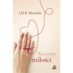 SZEPTY MIŁOŚCI Michalski J.m.r.