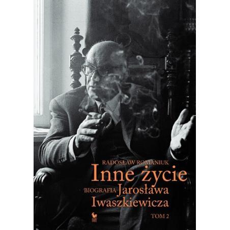 INNE ŻYCIE BIOGRAFIA JAROSŁAWA IWASZKIEWICZA 2 Radosław Romaniuk