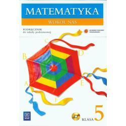 MATEMATYKA 5. PODRĘCZNIK. MATEMATYKA WOKÓŁ NAS + CD Lewicka Helena