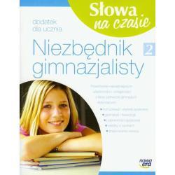 SŁOWA NA CZASIE NIEZBĘDNIK GIMNAZJALISTY 2 Anna Grabarczyk