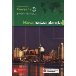 GEOGRAFIA NOWA NASZA PLANETA 2 PODRĘCZNIK Majchrzak Tomasz