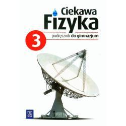 FIZYKA 3. PODRĘCZNIK. CIEKAWA FIZYKA  Jadwiga Poznańska