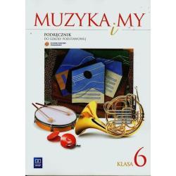 MUZYKA 6. PODRĘCZNIK MUZYKA I MY Romana Rataj, Włodzimierz Sołtysik