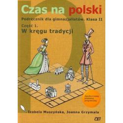 JĘZYK POLSKI 2. PODRĘCZNIK 1 CZAS NA POLSKI Izabela Muszyńska