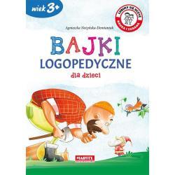 BAJKI LOGOPEDYCZNE DLA DZIECI 3+ Agnieszka Nożyńska-Demianiuk