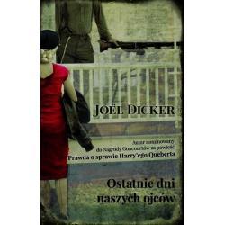OSTATNIE DNI NASZYCH OJCÓW Dicker Joel