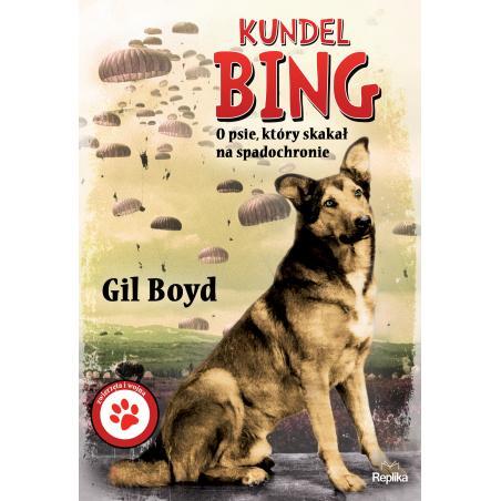 KUNDEL BING O PSIE KTÓRY SKAKAŁ NA SPADOCHRONIE Gil Boyd