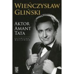 WIEŃCZYSŁAW GLIŃSKI AKTOR AMANT TATA Wasilewska Katarzyna