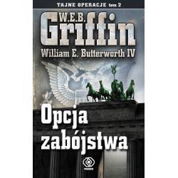 OPCJA ZABÓJSTWA TAJNE OPERACJE W.E.B. Griffin