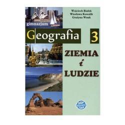 GEOGRAFIA 3. PODRĘCZNIK. ZIEMIA I LUDZIE Białek Wojciech