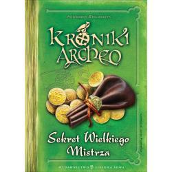 SEKRET WIELKIEGO MISTRZA KRONIKI ARCHEO Stelmaszyk Agnieszka