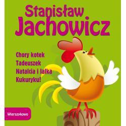 CHORY KOTEK, TADEUSZEK, NATALCIA I LALKA, KUKURYKU - WIERSZYKOWO Jachowicz Stanisław