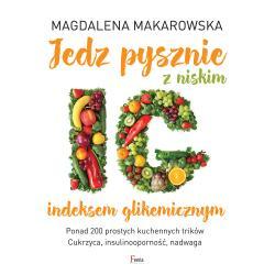 JEDZ PYSZNIE Z NISKIM INDEKSEM GLIKEMICZNYM Makarowska Magdalena