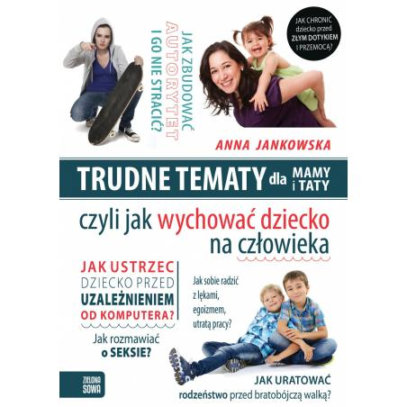 TRUDNE TEMATY DLA MAMY I TATY Anna Jankowska