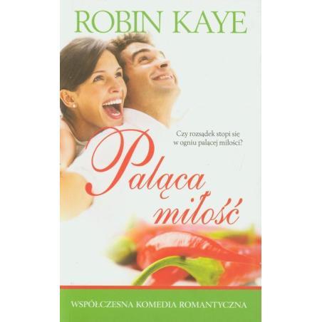 PALĄCA MIŁOŚĆ. Kaye Robin