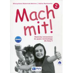MACH MIT ! 2 MATERIAŁY ĆWICZENIOWE DO JĘZYKA NIEMIECKIEGO Mieczysława Materniak-Behrens