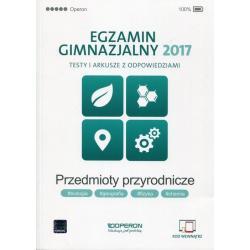 EGZAMIN GIMNAZJALNY 2017. TESTY I ARKUSZE. PRZEDMIOTY PRZYRODNICZE (BIOL, GEOG, CHEM, FIZ)