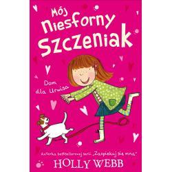 MÓJ NIESFORNY SZCZENIAK CZ.1 - DOM DLA URWISA Webb Holly