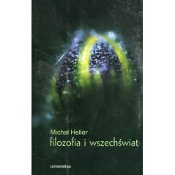 FILOZOFIA I WSZECHŚWIAT WYBÓR PISM Michał Heller