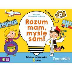 ROZUM MAM - MYŚLĘ SAM! ZABAWY EDUKACYJNE 5-LATKA Pietruczuk-Bogucka Elżbieta