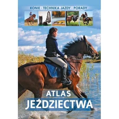 ATLAS JEŹDZIECTWA KONIE, TECHNIKA JAZDY, PORADY