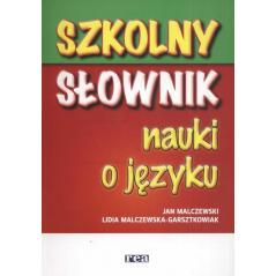 SZKOLNY SŁOWNIK NAUKI O JĘZYKU Malczewski Jan
