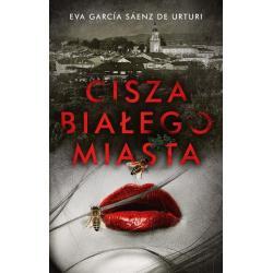 CISZA BIAŁEGO MIASTA Eva Garcia Saenz De Urturi