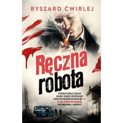 RĘCZNA ROBOTA Ryszard Ćwirlej
